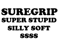 Gateway SureGrip Super Stupid Silly Soft